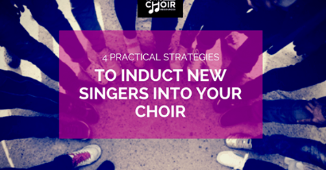 4 practical strategies to induct new singers into your choir