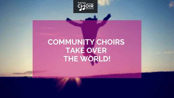 Community choirs take over the world!