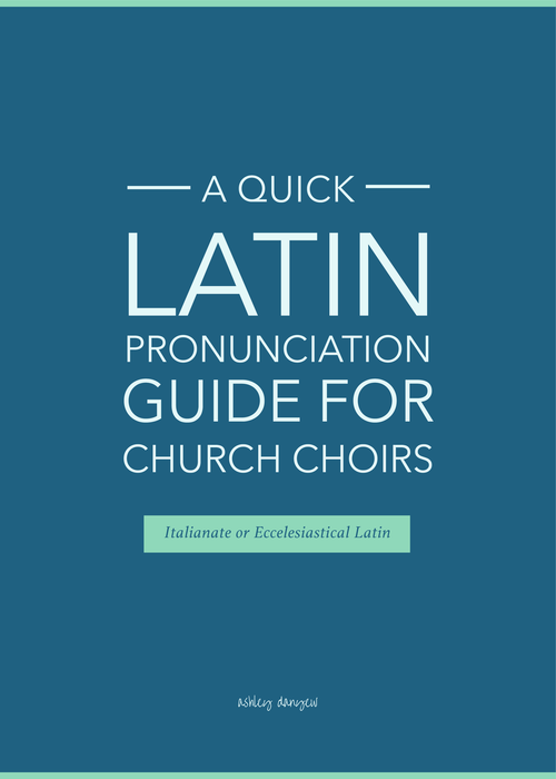 A Quick Latin Pronunciation Guide for Church Choirs